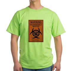 Hazardously Wasted Green T-Shirt