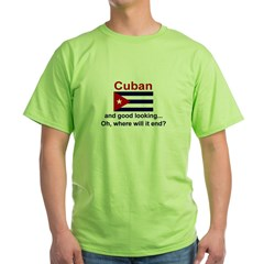 Good Looking Cuban Green T-Shirt