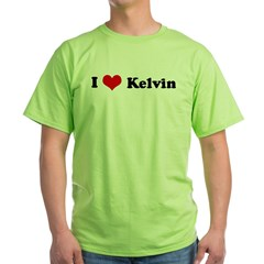 I Love Kelvin Green T-Shirt