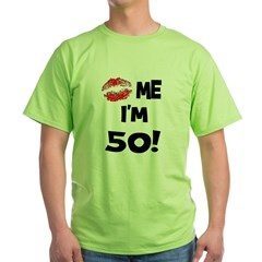 Kiss Me I'm 50 Ash Grey Green T-Shirt