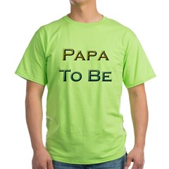 Papa To Be Green T-Shirt