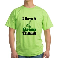I Have A Green Thum Green T-Shirt