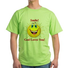 Smile! God Loves You! Green T-Shirt