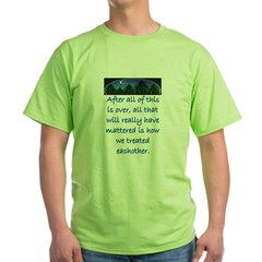 HOW WE TREAT EACHOTHER (Skyline) Green T-Shirt