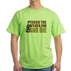 Violin: Touch/Die Green T-Shirt