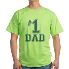 #1 Dad Green T-Shirt