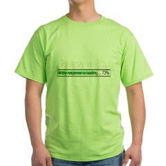 please-wait Green T-Shirt
