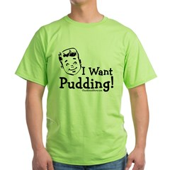 I want Pudding Green T-Shirt