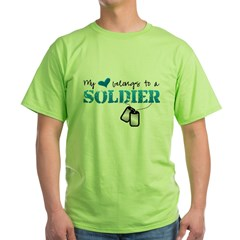 My heart belongs to a Soldier Green T-Shirt