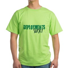 Deployments Suck Green T-Shirt