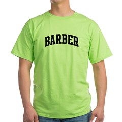 BARBER (curve-black) Green T-Shirt