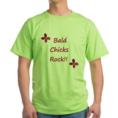 Bald chicks rock! Green T-Shirt