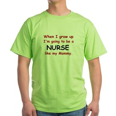Nurse (Like My Mommy) Green T-Shirt
