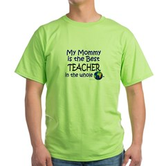 Best Teacher In The World (Mommy) Green T-Shirt