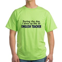 Dress Up Like An English Teacher Green T-Shirt