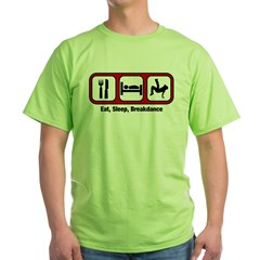 Eat, Sleep, Breakdancing Green T-Shirt
