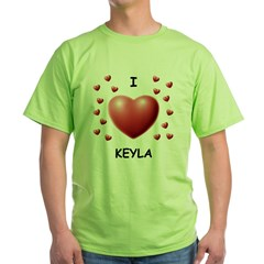 I Love Keyla - Green T-Shirt
