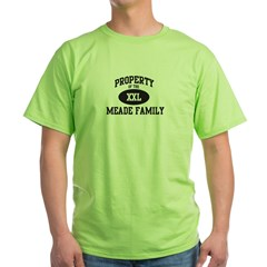 Property of Meade Family Green T-Shirt
