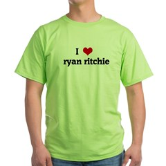 I Love ryan ritchie Green T-Shirt