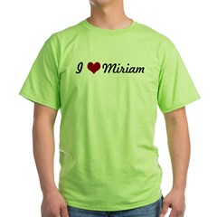 I love Miriam Green T-Shirt