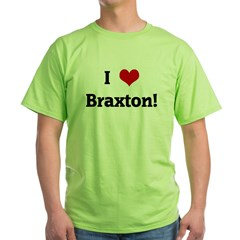 I Love Braxton! Green T-Shirt