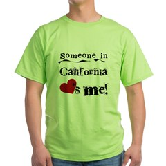 Someone in California Green T-Shirt