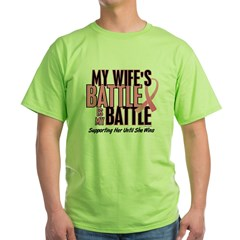 My Battle Too 1 (Wife BC) Green T-Shirt