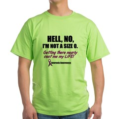 Hell, No, I'm Not A Size 0....1 (Anorexia) Green T-Shirt