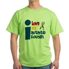 I Love My Autistic Cousin 1 Green T-Shirt