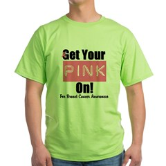 Get Your Pink On Green T-Shirt