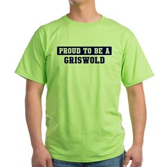 Proud to be Griswold Green T-Shirt