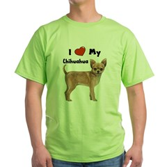 I Love My Chihuahua Green T-Shirt