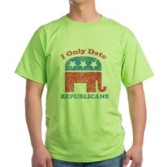 I only date republicans Green T-Shirt