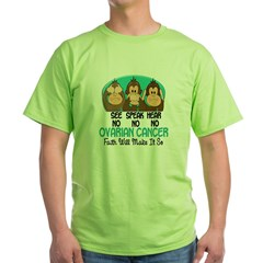 See Speak Hear No Ovarian Cancer 1 Green T-Shirt