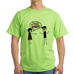 Sparkle, you FOOL! Green T-Shirt