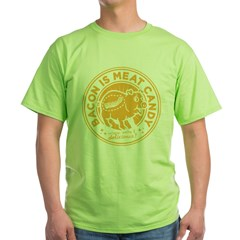 bacon is meat candy4a Green T-Shirt