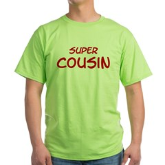Super Cousin Green T-Shirt