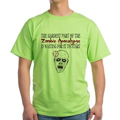 Hardest Part of Zombie Apocalypse Green T-Shirt