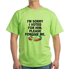 Sorry_I_Voted_for_O Green T-Shirt