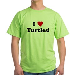 I Love Turtles! Green T-Shirt