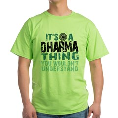 Its a Dharma Thing Green T-Shirt