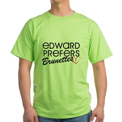 Edward Prefers Brunettes Green T-Shirt