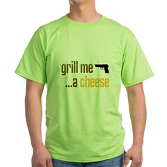 2-GrillMeACheese.jpg Green T-Shirt