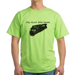 Still Plays With Trains Green T-Shirt
