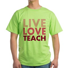 Live Love Teach Green T-Shirt