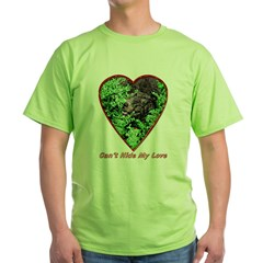 Can't hide my love Green T-Shirt