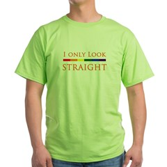 I Only Look Straigh Green T-Shirt