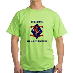 1st Battalion - 4th Marines with Text Green T-Shirt