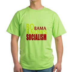 Barack Obama Knows Socialism Green T-Shirt