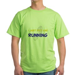 I Felt Like Running Green T-Shirt